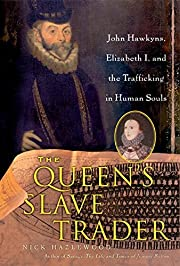 The Queen's Slave Trader: John Hawkyns,…
