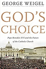 God's Choice: Pope Benedict XVI and the…