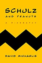 Schulz and Peanuts by David Michaelis