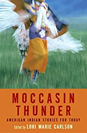 Moccasin Thunder: American Indian Stories…