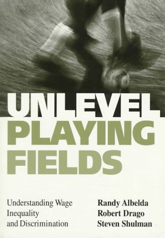 Image for Unlevel Playing Fields: Understanding Wage Inequality and Discrimination