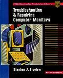Troubleshooting and repairing computer monitors