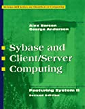 Sybase and client/server computing / Alex Berson, George Anderson
