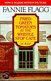 Fried Green Tomatoes at the Whistle Stop…