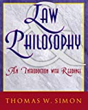 Law and philosophy : an introduction with readings / Thomas W. Simon