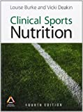 Clinical sports nutrition / edited by Louise Burke & Vicki Deakin