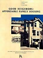 Good Neighbors: Affordable Family Housing…
