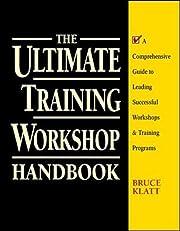 The Ultimate Training Workshop Handbook: A…