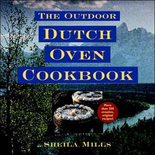 The Outdoor Dutch Oven Cookbook, Mills, Sheila