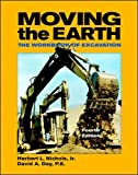 Moving the earth : the workbook of excavation / Herbert L. Nichols, Jr., David A. Day