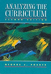 Analyzing The Curriculum by George J Posner
