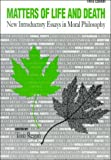 Matters of life and death : new introductory essays in moral philosophy / Tom L. Beauchamp ... [et al.] ; edited by Tom Regan