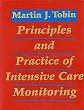 Principles and practice of intensive care monitoring / editor, Martin J. Tobin