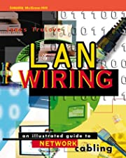 LAN wiring : an illustrated guide to network…