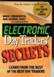 Electronic day traders' secrets : learn from the best of the best day traders / Marc Friedfertig and George West with Jonathan Burton