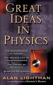 Great Ideas in Physics de Alan Lightman