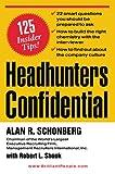 Headhunters confidential : 125 insider secrets to landing your dream job / Alan R. Schonberg with Robert L. Shook
