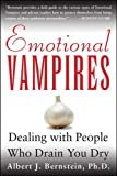Emotional Vampires : Dealing With People Who Drain You Dry