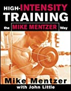 High-Intensity Training the Mike Mentzer Way…