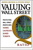 Valuing Wall Street : protecting wealth in turbulent markets / Andrew Smithers, Stephen Wright