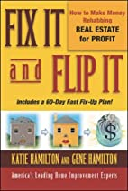 Fix It & Flip It: How to Make Money…