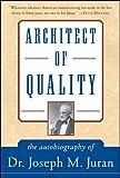 Architect of quality : the autobiography of Joseph M. Juran / Joseph M. Juran