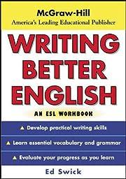 Writing Better English : An ESL Workbook by…