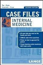Case Files Internal Medicine by Eugene Toy
