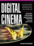 Digital cinema : the revolution in cinematography, postproduction, and distribution / Brian McKernan