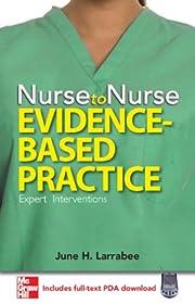 Nurse to nurse. Evidence-based practice –…