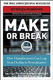 Make or break : how manufacturers can leap from decline to revitalization / Kaj Grichnik, Conrad Winkler ; with Jeffrey Rothfeder