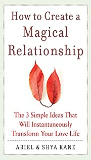 How to Create a Magical Relationship: The 3…
