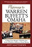Pilgrimage to Warren Buffett's Omaha / Jeff Matthews
