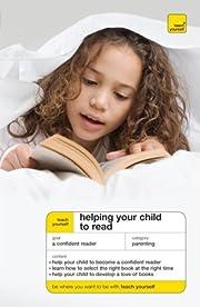 Helping Your Child to Read – tekijä: Dee…