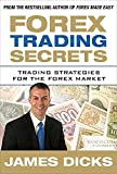Forex trading secrets : trading strategies for the forex market / James Dicks