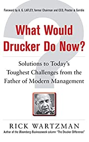 What Would Drucker Do Now?: Solutions to…