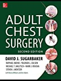 Adult chest surgery / edited by David J. Sugarbaker and five others ; with Marcia Williams and Ann Adams