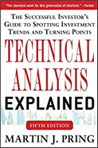 Technical Analysis Explained, Fifth Edition:…