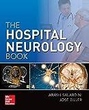 The hospital neurology book / [edited by] Arash Salardini, José Biller