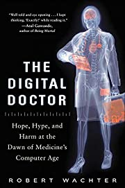 The digital doctor : hope, hype, and harm at…