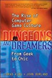 Dungeons and dreamers : the rise of computer game culture : from geek to chic / Brad King and John Borland