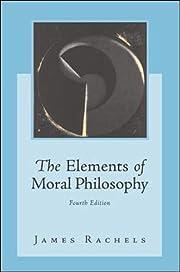 The elements of moral philosophy av James…