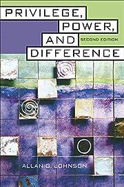 Privilege, Power, and Difference von Allan…