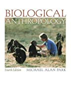 Biological Anthropology with PowerWeb by…