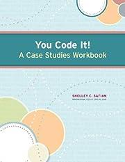 You Code It! A Case Studies Workbook –…