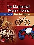 The mechanical design process / David G. Ullman