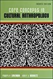 Core concepts in cultural anthropology