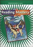 Reading Mastery Plus: Presentation Book C…