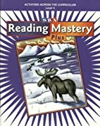 Reading Mastery Plus. Activities Across the…