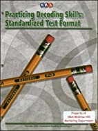 Practicing Decoding Skills: Standardized…